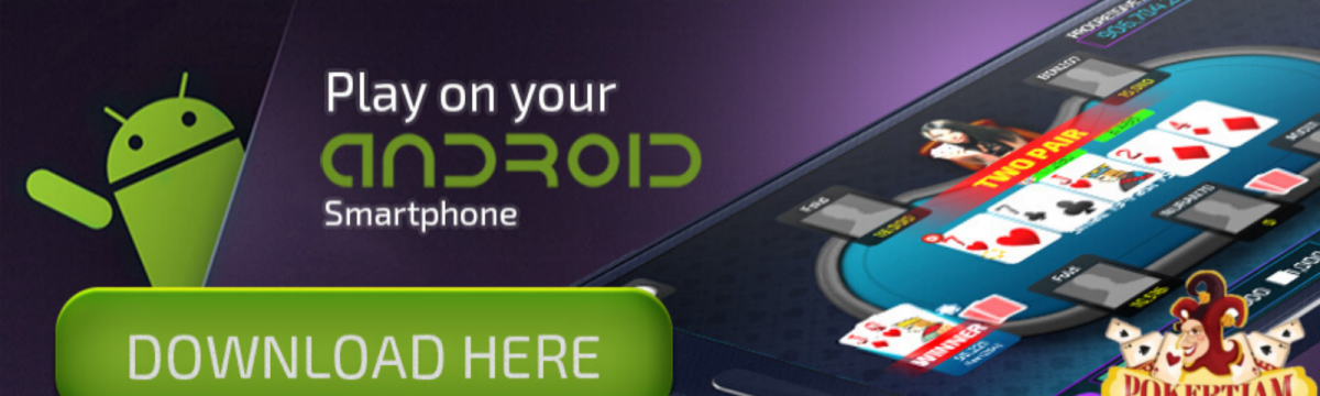 Bermain Judi Poker Online Lebih Mudah Setelah Instal Nagapoker Android